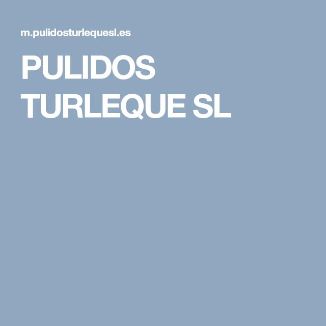 PULIDOS TURLEQUE SL