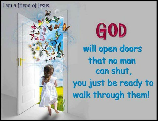 I OPENED THE DOOR - I have opened the door wide open  There