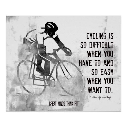 """""""Cycling is so difficult when you have to and so easy when you want to!"""" #Cycling #Motivation"""