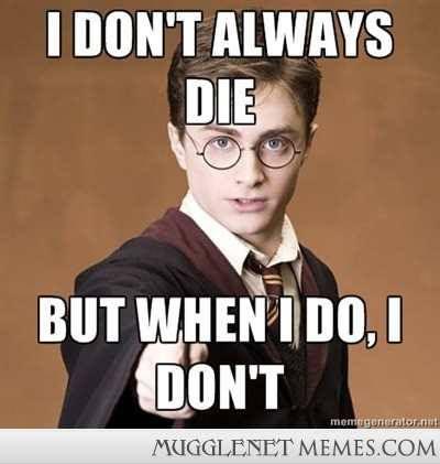 I Don T Always Die But When I Do I Don T Harry Potter Puppets Harry Potter Puns Potter Puppet Pals