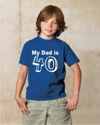 Shirt My Dads 40 Custom Youth Tee On Etsy 1300