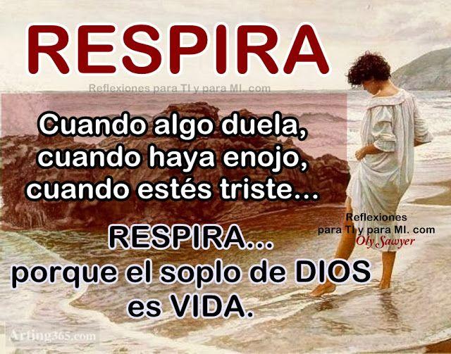 Respira Porque El Soplo De Dios Es Vida Dios Es Vida