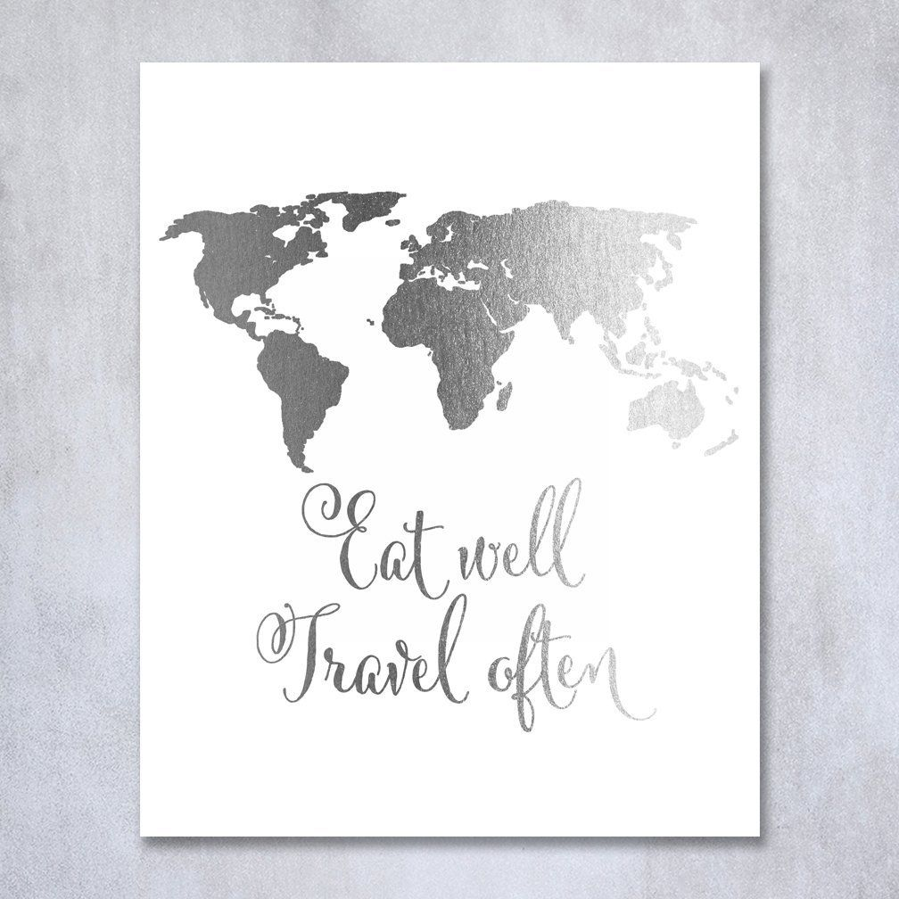 Eat Well Travel Often Silver Foil Print Poster World Map Inspirational Quote Wall Art Silver Decor 8 inches x 10 inches E22. Digibuddha(TM) real foil art prints are made by hand in our small shop just outside of Philadelphia. • Made with gorgeous luxe silver foil and premium pure white matte card stock. • Prints arrive unmatted, ready to be placed in your favorite frame. • Original design: all Digibuddha(TM) paper goods are exclusively created in-house by our design team. /// Eat Well…