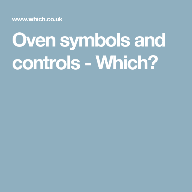 Oven Symbols And Controls Which Life Hacks Pinterest