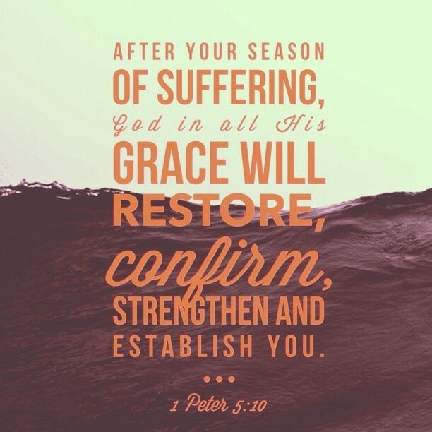 After Your Season Of Suffering God In All His Grace Will Restore