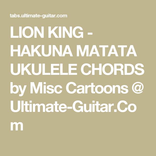 Lion King Hakuna Matata Ukulele Chords By Misc Cartoons Ultimate
