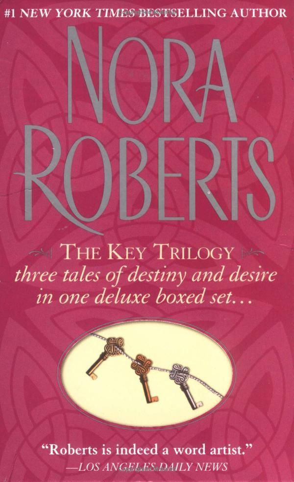 The Key Trilogy By Nora Roberts Book 1 Key Of Light Book 2 Key