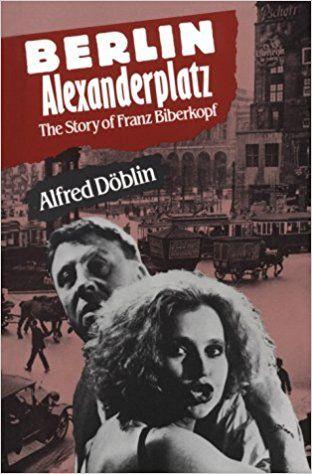 Amazon Com Berlin Alexanderplatz The Story Of Franz Biberkopf 9780804461214 Alfred Doblin Eugene Jolas Books Books Berlin Book Publishing