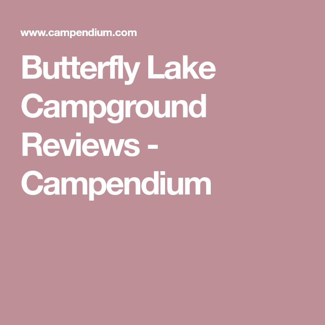 Butterfly Lake Campground Reviews Campendium Campground Reviews Campground Lake Camping
