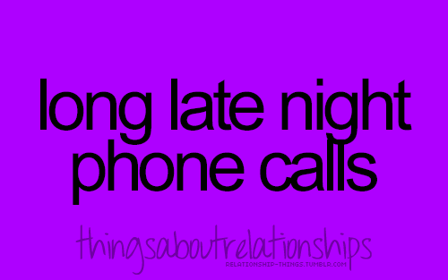 Long Late Night Phone Calls We Always Talk On The Phone All Day