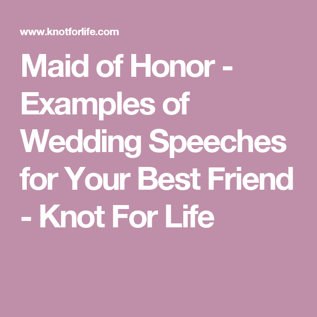 Maid Of Honor  Examples Of Wedding Speeches For Your Best Friend