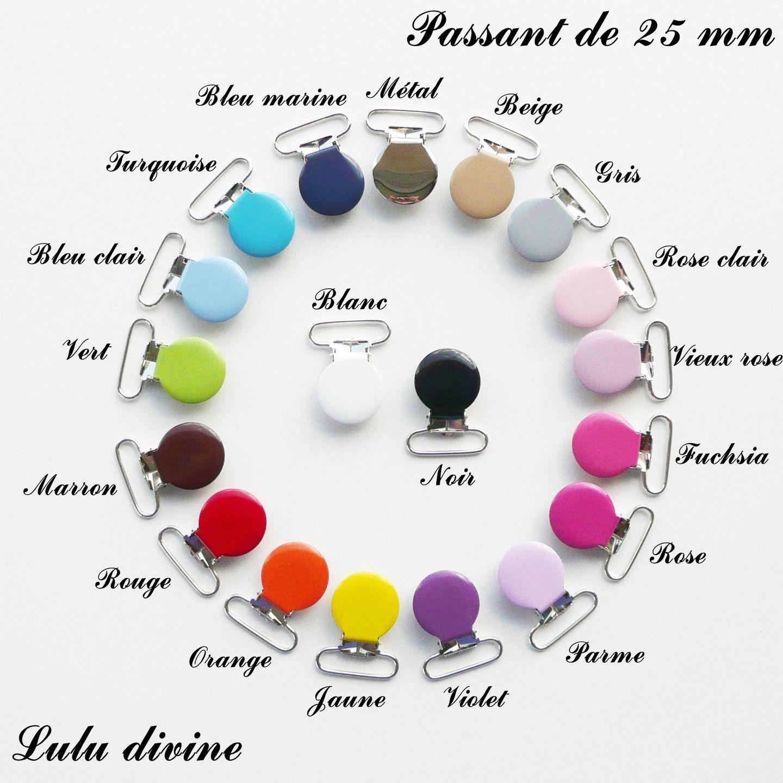 15 Pinces bretelle ronde couleur de VOTRE CHOIX , attache tétine, passant de 25 mm