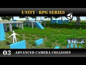 Unity [RPG Series] Advanced Camera Collision Detection - Unity 5 5