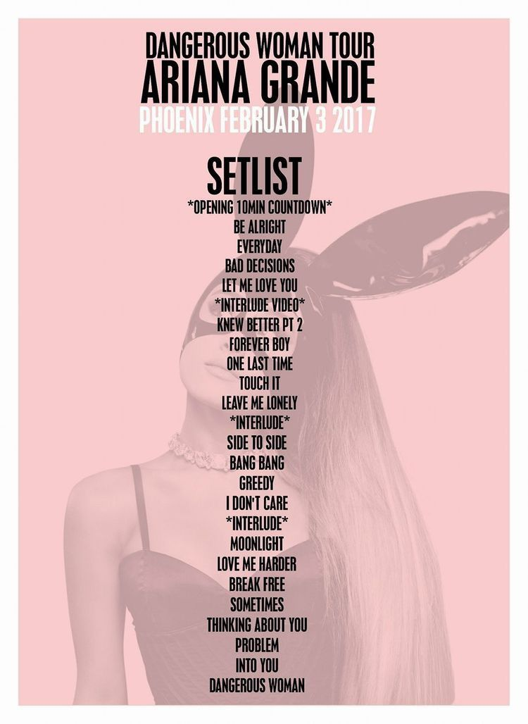 Dangerous Woman Tour Setlist Ariana Grande Dangerous Woman Tour