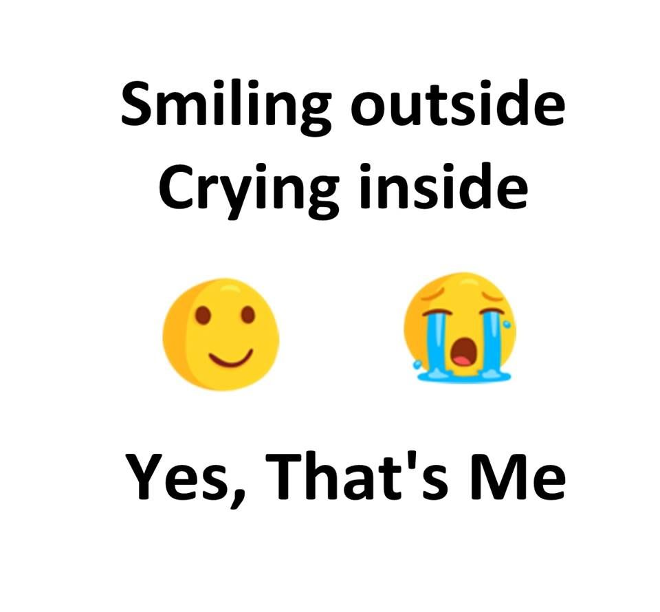 Smiling Outside Crying Inside Yes Thats Me General Quote Sad
