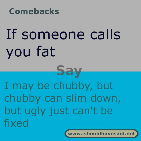 foto de Use this snappy comeback if someone makes fun of your weight Check out our top ten comebacks