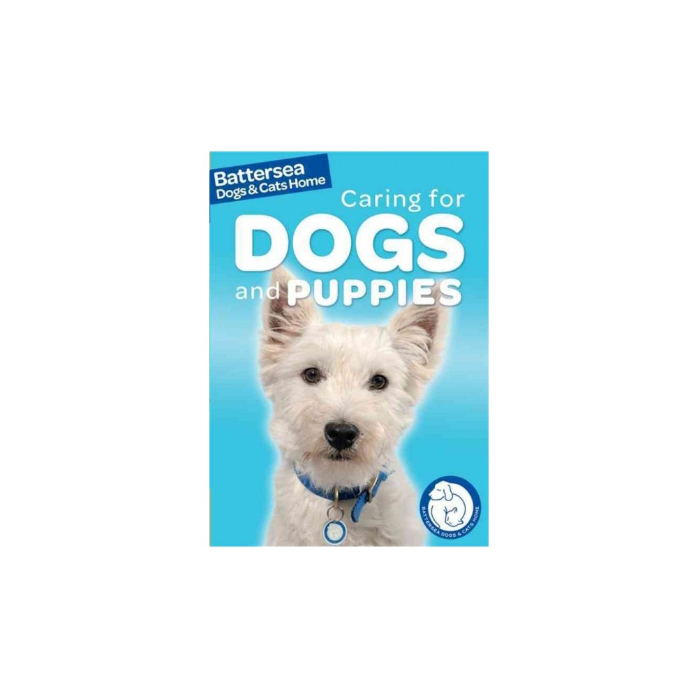 Battersea Dogs Cats Home Caring For Dogs And Puppies Battersea Dogs Cats Home Pet Care Guides Battersea Dogs Puppies