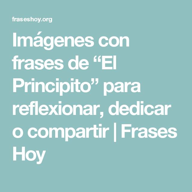 """Imágenes con frases de """"El Principito"""" para reflexionar, dedicar o compartir   Frases Hoy"""