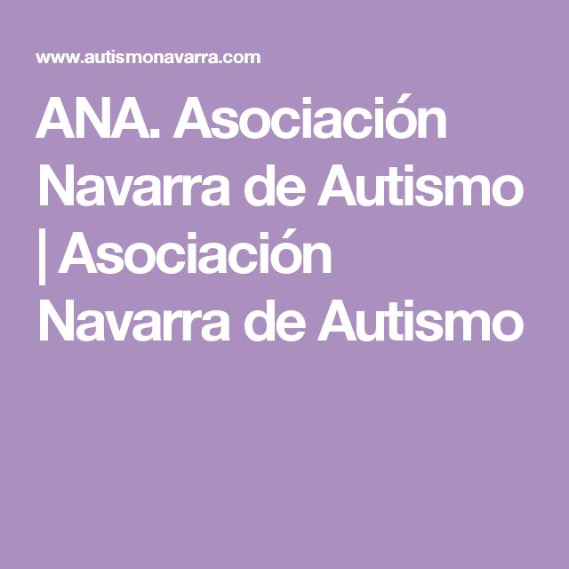 ANA. Asociación Navarra de Autismo | Asociación Navarra de Autismo
