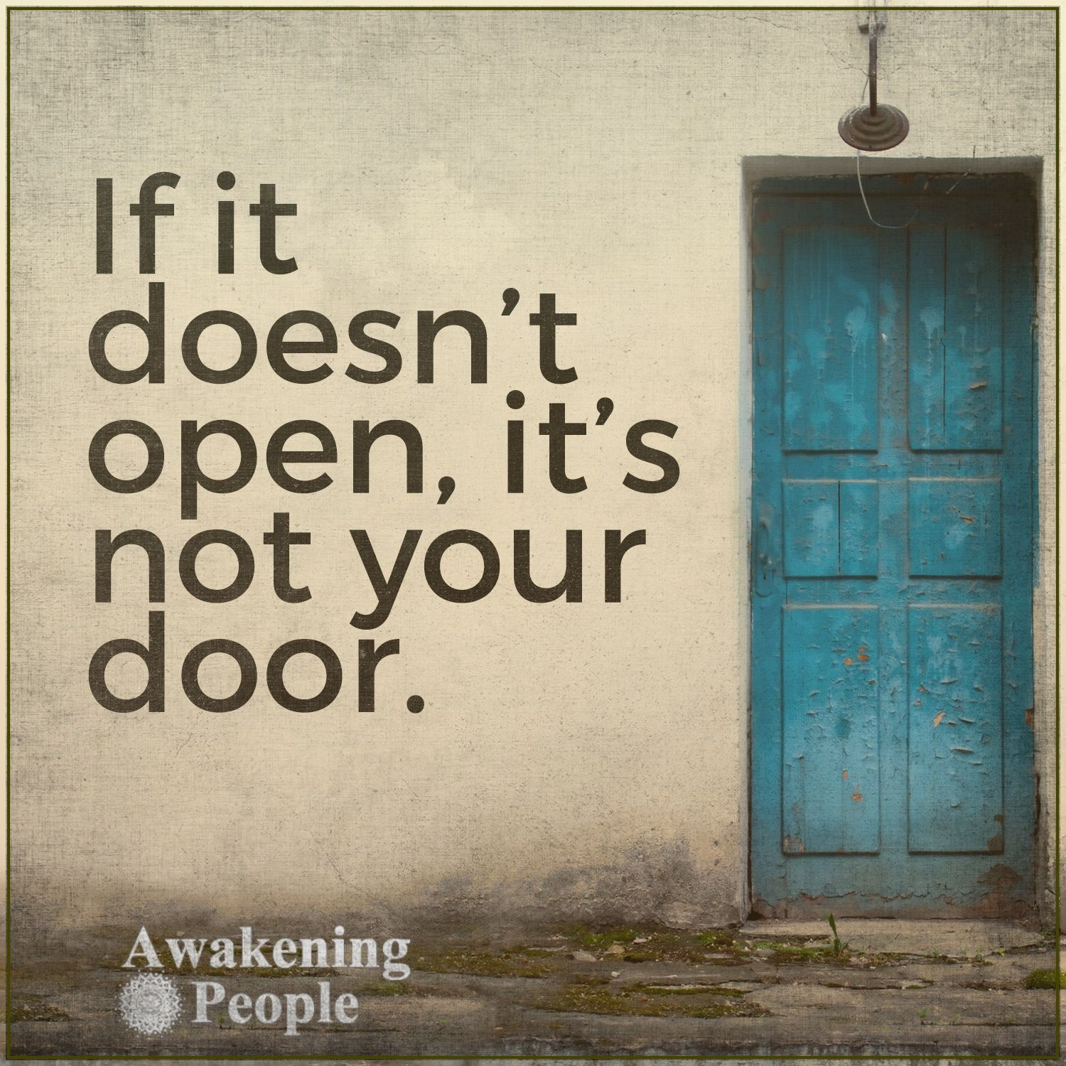 Quotes About Doors It It Doesn't Open It's Not Your Door Beautiful Thoughts