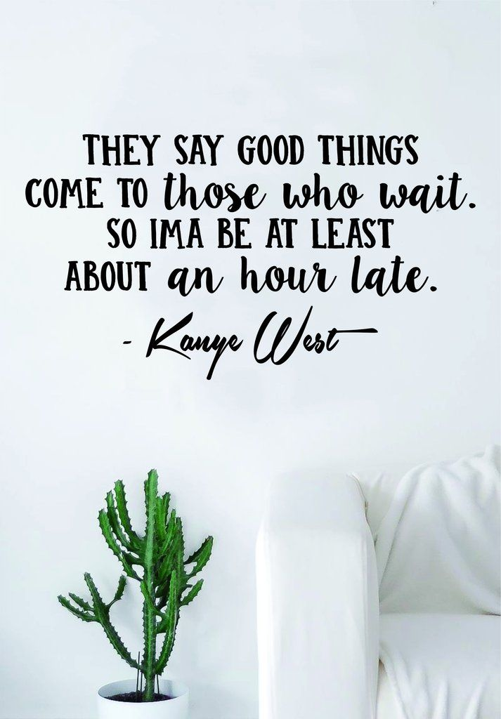 Kanye West Good Things V2 Quote Decal Sticker Wall Vinyl Art Music ...