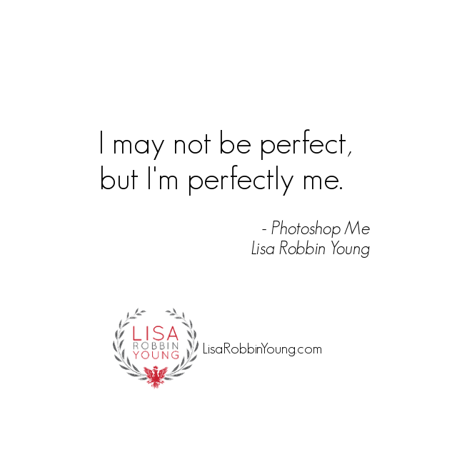 I may not be perfect, but I'm perfectly me