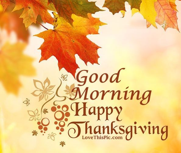 Good Morning Happy Thanksgiving Image Quote Good Morning Class