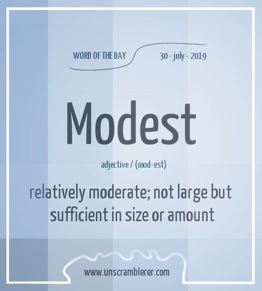todays  wordoftheday is  modest synonyms for this word are  humble   moderate   fair   prudent