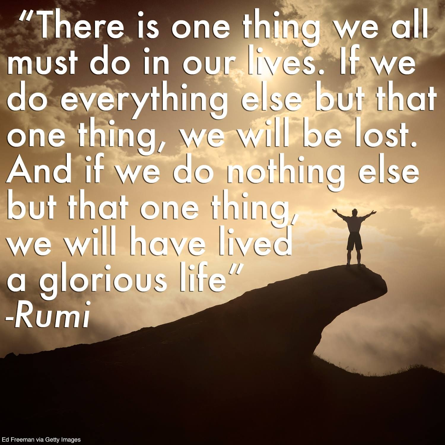 "Rumi on the ""one thing we all must do."""