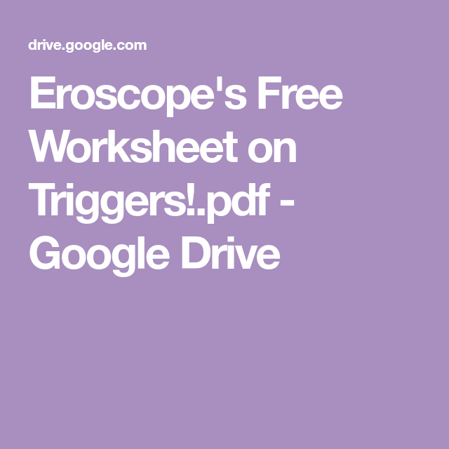 Eroscope's Free Worksheet on Triggers!.pdf - Google Drive ...