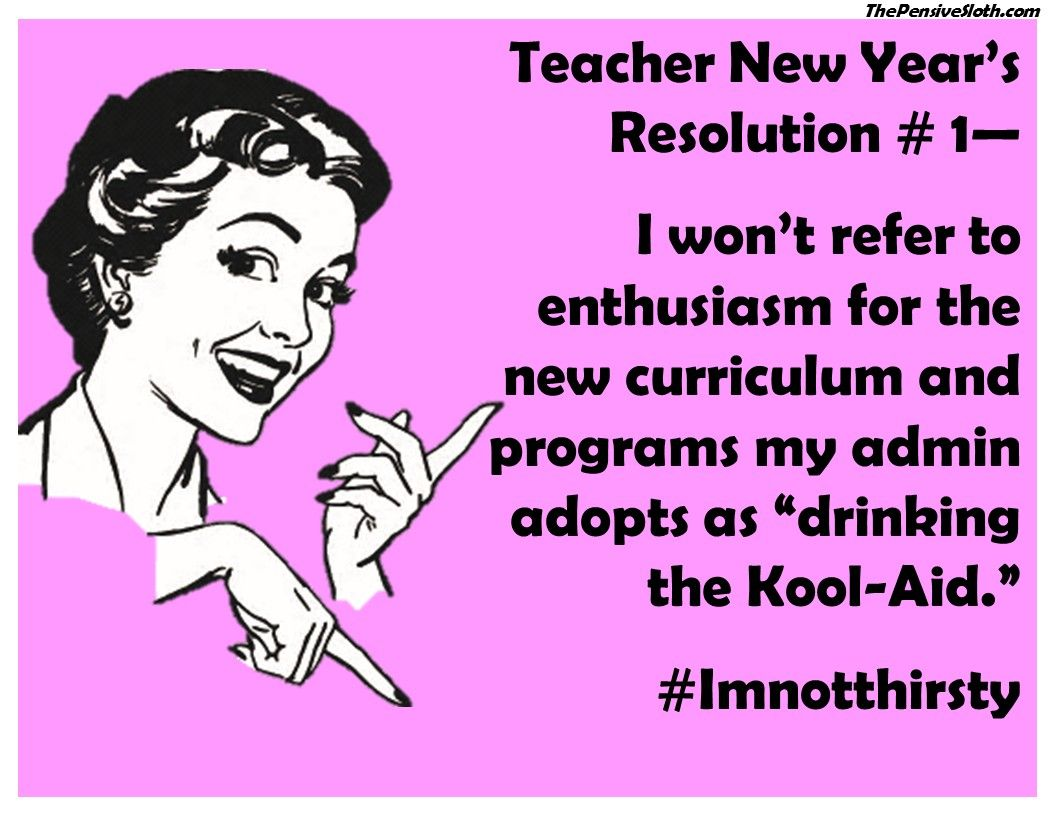 Teacher New Year S Resolutions 2017 From The Pensive Sloth See All 17 At Thepensivesloth Com Happy New Year Teache Teacher Humor Teacher Memes New Teachers