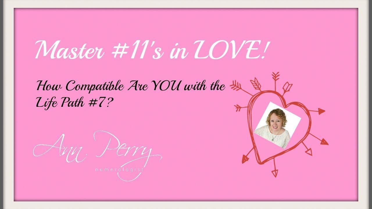 Numerology Master 11's in LOVE with the Life Path 7