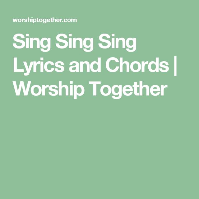 Sing Sing Sing Lyrics And Chords Worship Together Chords