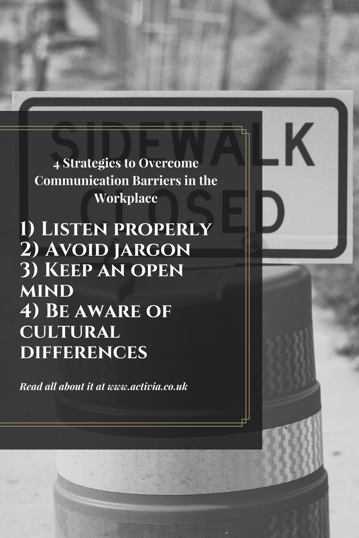 4 Strategies to Overcome Communication Barriers in the