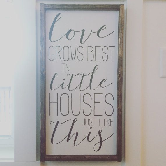 Love Grows Best In Little Houses Just Like This By Jamesandalice Painted Wood Signs Little Houses Wood Signs