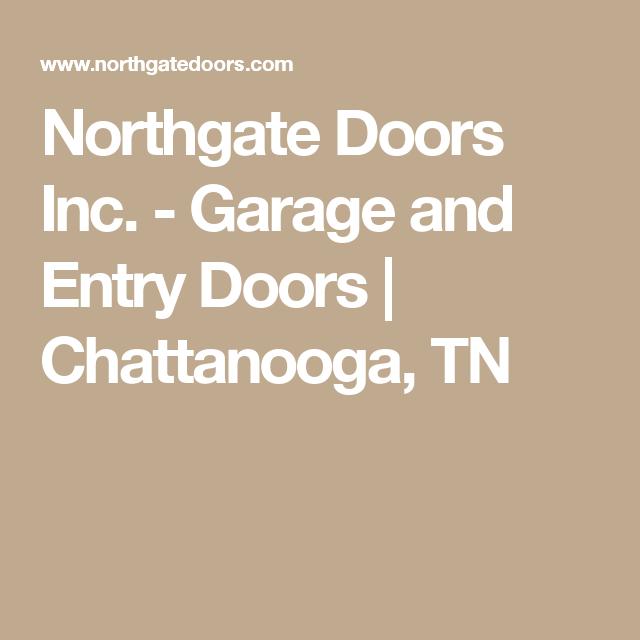 Northgate Doors Inc. - Garage and Entry Doors  sc 1 st  Pinterest & Northgate Doors Inc. - Garage and Entry Doors | Chattanooga TN ...