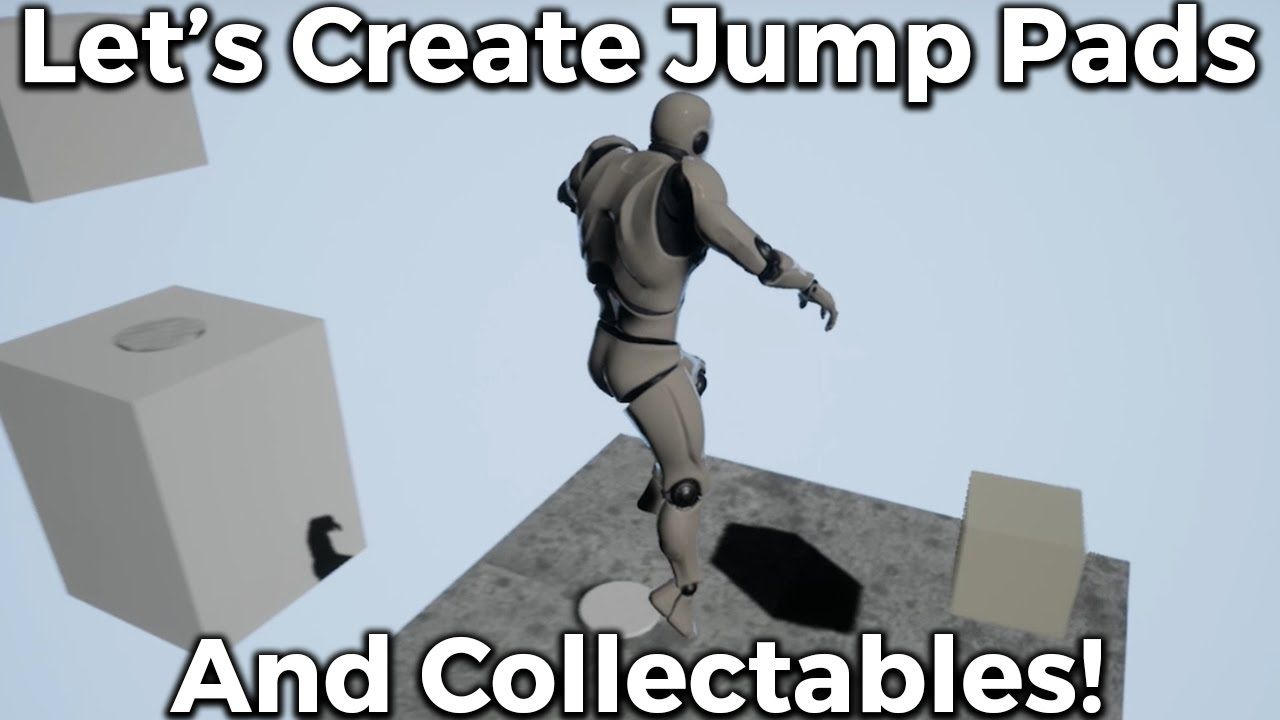 Let's Create Jump Pads And Collectables! - Blueprints #6
