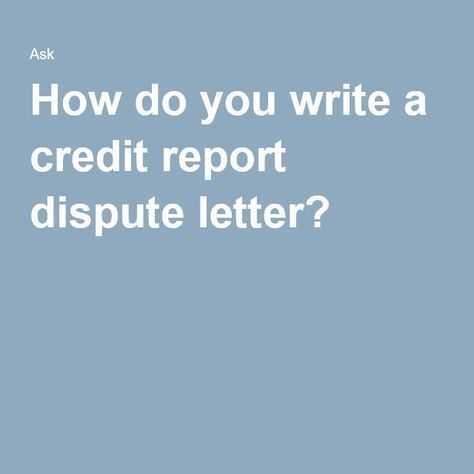 How Do You Write A Credit Report Dispute Letter  Repair Credit