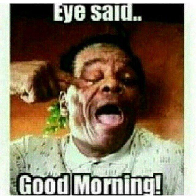 Good Morning Lol Morning Quotes Funny Good Morning Funny Funny Good Morning Images