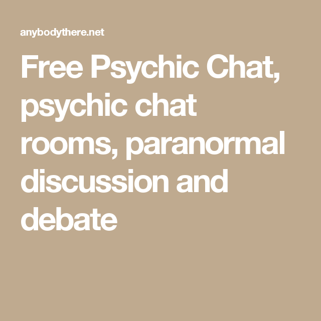 Free Psychic Chat, psychic chat rooms, paranormal discussion and ...