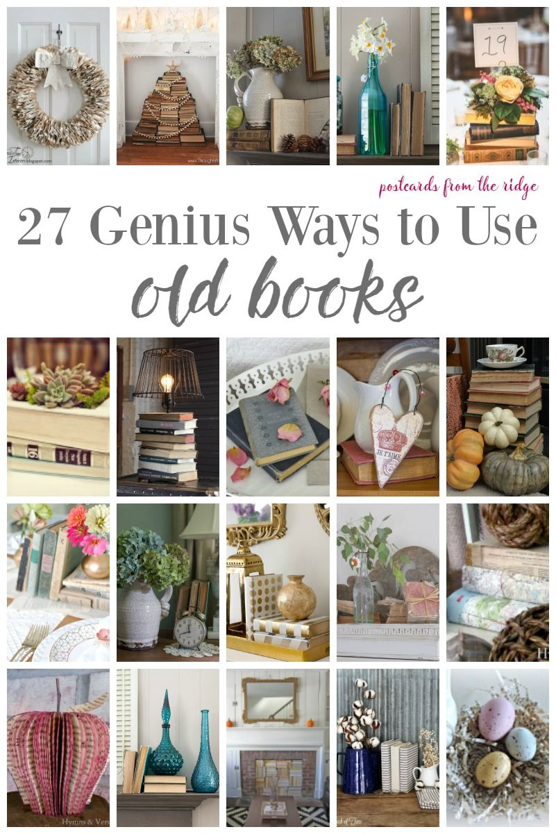 27 Genius Ways To Use Old Books Old Book Crafts Recycled Book