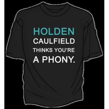Holden Caulfield thinks you're a phony. DFTBA t-shirt!