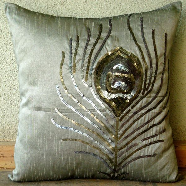 Pillow Cover in Silver-Gray Color Art Silk Dupioni Fabric embroidered with sequins to create the peacock feather motif. The inspiration behind the ...