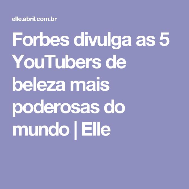 Forbes divulga as 5 YouTubers de beleza mais poderosas do mundo | Elle