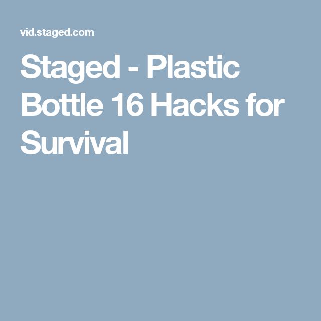 Staged - Plastic Bottle 16 Hacks for Survival