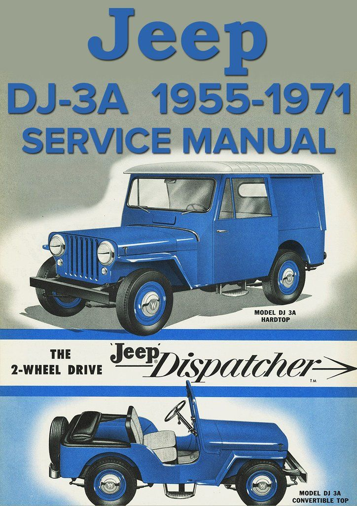 Jeep Universal Dj 3a Dispatcher 1955 1971 Service Manual Jeep