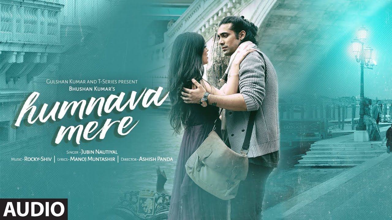 Humnava Mere Ringtone Is New Love Song Of Jubin Nautiyal And Hotting In 2018 With Mp3 Format Ringtone Download New Love Songs Mp3 Song