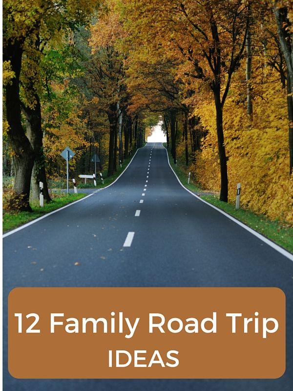 12 Family Road Trip Ideas
