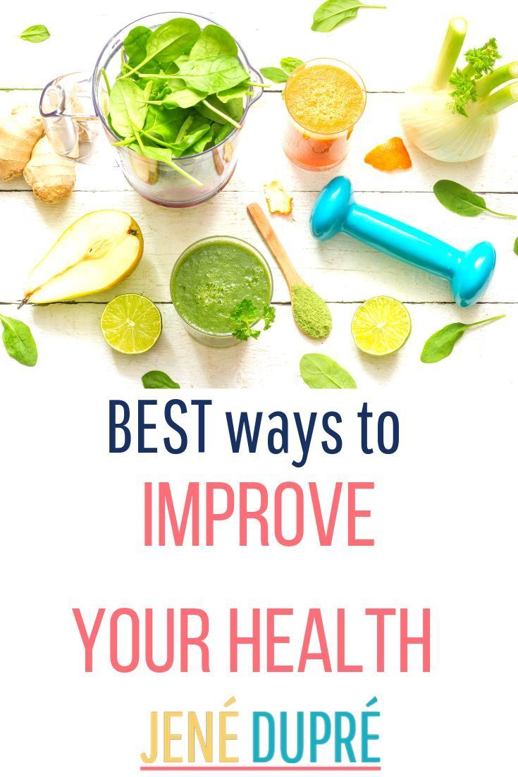 BEST ways to improve your health! It can all seem and feel ...