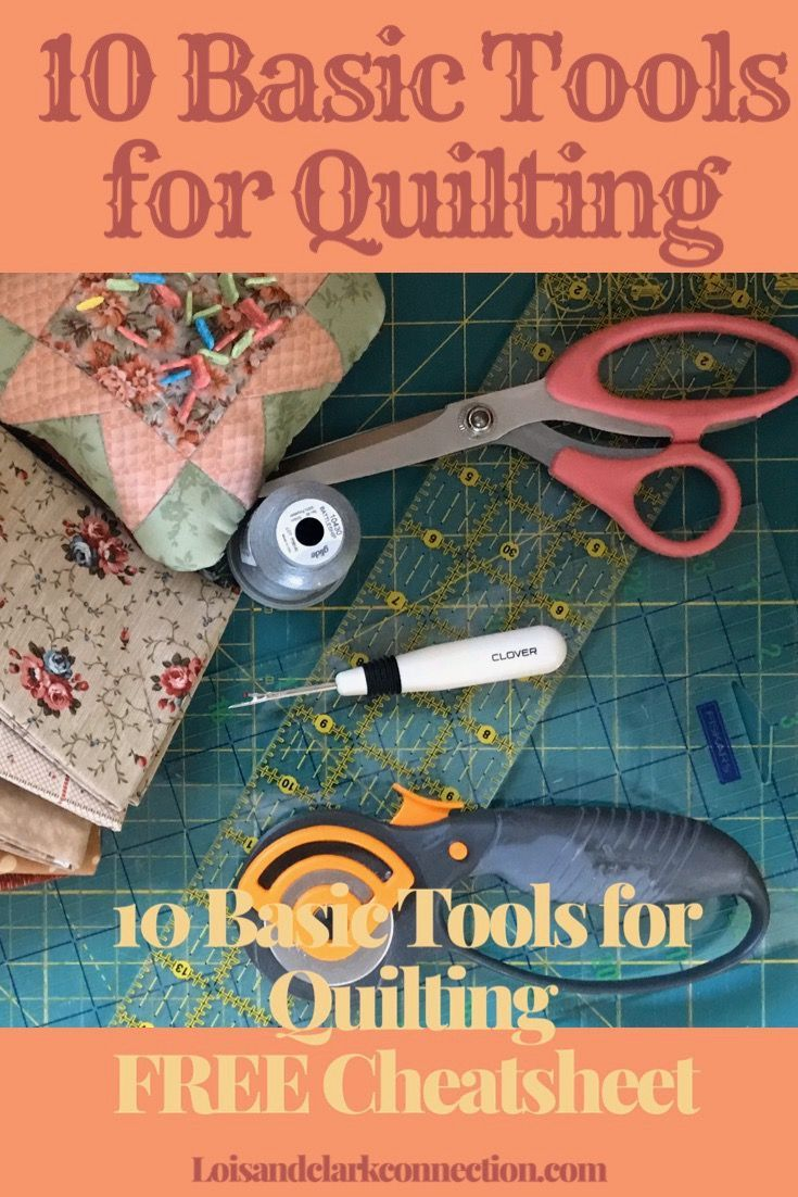 10 Basic Tools for Quilting Basic Tools are needed for quilting 10 Basic tools get the list here If you are sewing you will have some of them Fancy rulers are not necessa...
